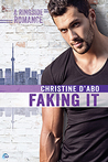 Faking It (Ringside Romance #2) by Christine d'Abo #BookReview #GuestAuthorVisit #giveaway
