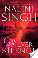Silver Silence (Psy-Changeling Trinity #1) by Nalini Singh #BookReview