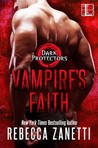 Vampire's Faith (Dark Protectors #8) by Rebecca Zanetti #BookReview #Podcast #Interview